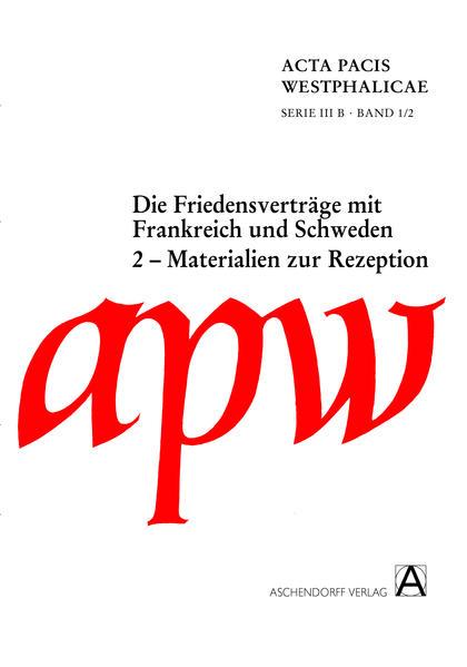 Acta Pacis Westphalicae / Materialien zur Rezeption und Erschließung der Friedensverträge - Coverbild