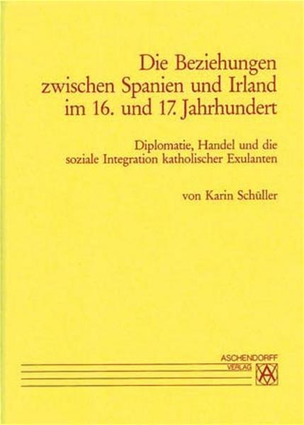 Die Beziehungen zwischen Spanien und Irland im 16. und 17. Jahrhundert - Coverbild