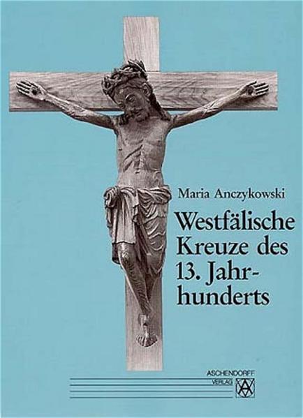 Westfälische Kreuze des 13. Jahrhunderts - Coverbild