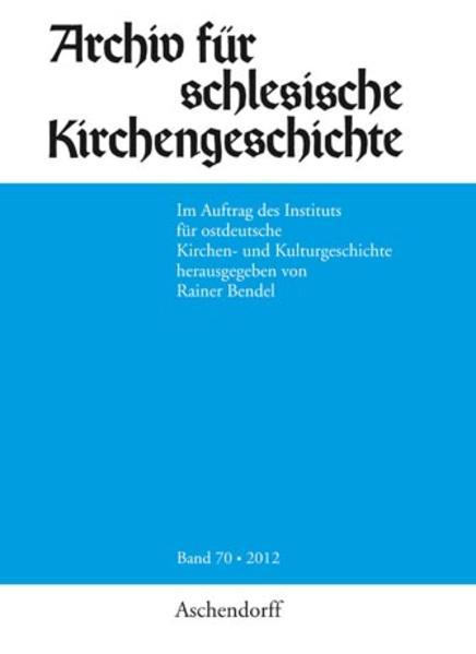 Archiv für schlesische Kirchengeschichte, Band 70-2012 - Coverbild