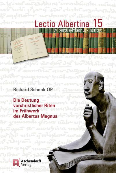 Die Deutung vorchristlicher Riten im Frühwerk des Albertus Magnus - Coverbild