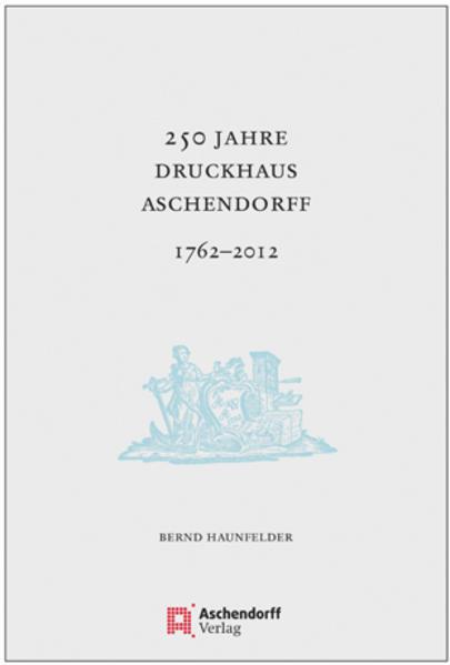 250 Jahre Druckhaus Aschendorff 1762-2012 - Coverbild