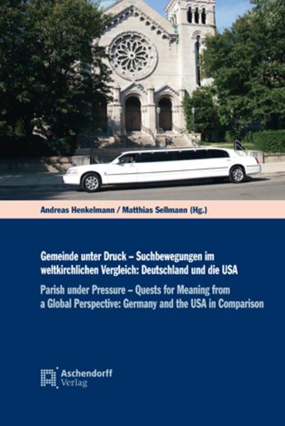 Gemeinde unter Druck - Suchbewegungen im weltkirchlichen Vergleich: Deutschland und die USA - Coverbild