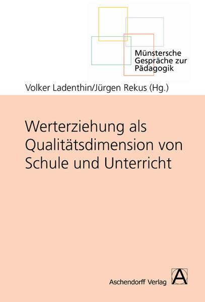 Werterziehung als Qualitätsdimension von Schule und Unterricht - Coverbild