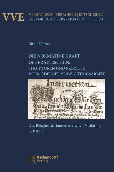 Die Normativität des Praktischen: Strukturen und Prozesse vormoderner Verwaltungsarbeit - Coverbild