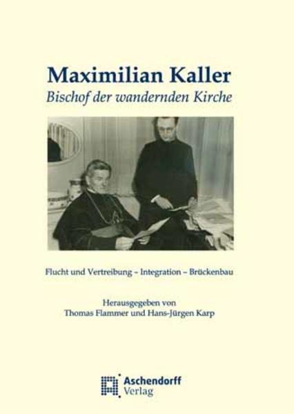 Maximilian Kaller - Bischof der wandernden Kirche - Coverbild