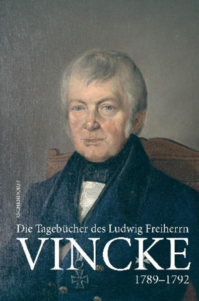 Die Tagebücher des Ludwig Freiherrn Vincke 1789-1844 - Coverbild