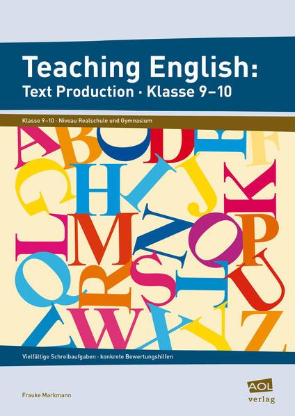 Kostenloser Download Teaching English: Text Production - Klasse 9-10 PDF