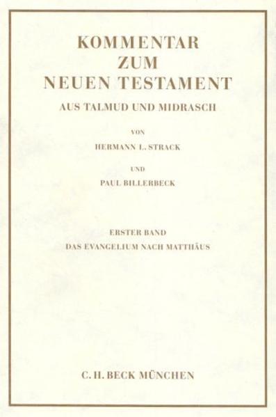 Kommentar zum Neuen Testament. Aus Talmud und Midrasch / Kommentar zum Neuen Testament aus Talmud und Midrasch  Bd. 1: Das Evangelium nach Matthäus - Coverbild