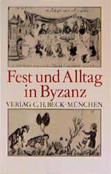 Fest und Alltag in Byzanz PDF Download