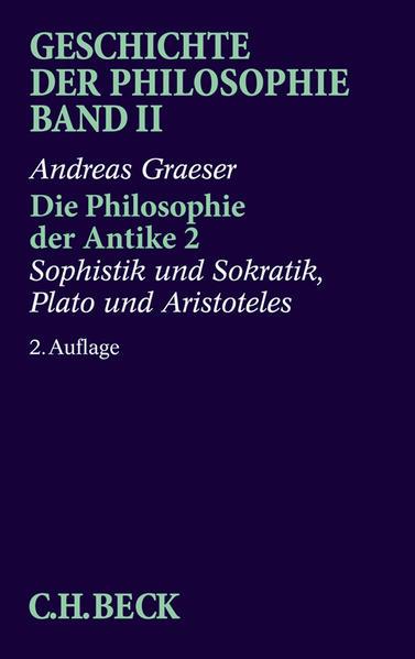 Geschichte der Philosophie  Bd. 2: Die Philosophie der Antike 2: Sophistik und Sokratik, Plato und Aristoteles - Coverbild