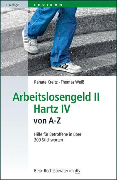 Arbeitslosengeld II Hartz IV von A-Z - Coverbild
