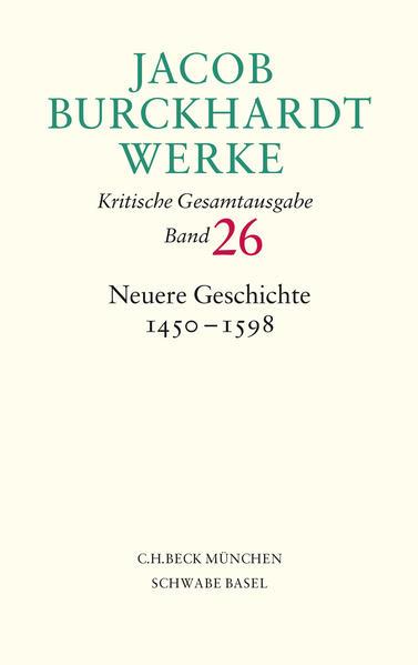 Jacob Burckhardt Werke  Bd. 26: Neuere Geschichte 1450-1598 - Coverbild