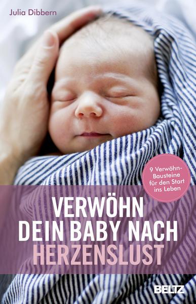 Verwöhn dein Baby nach Herzenslust - Coverbild