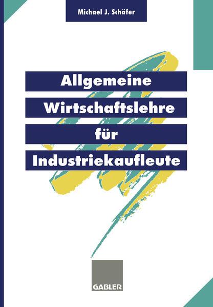 Allgemeine Wirtschaftslehre für Industriekaufleute - Coverbild