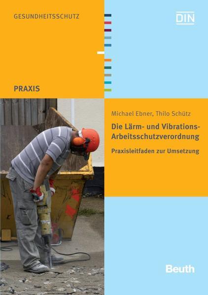Die Lärm- und Vibrations-Arbeitsschutzverordnung - Coverbild