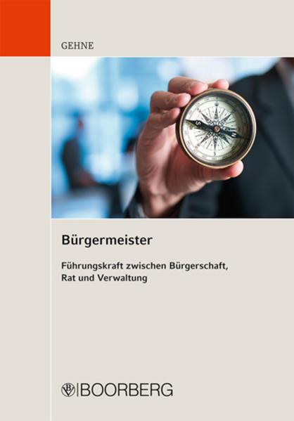 Bürgermeister - Führungskraft zwischen Bürgerschaft, Rat und Verwaltung - Coverbild