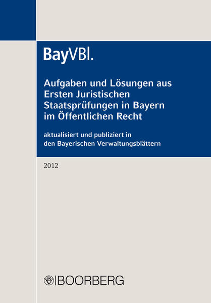 Aufgaben und Lösungen aus Ersten Juristischen Staatsprüfungen in Bayern im Öffentlichen Recht - Coverbild