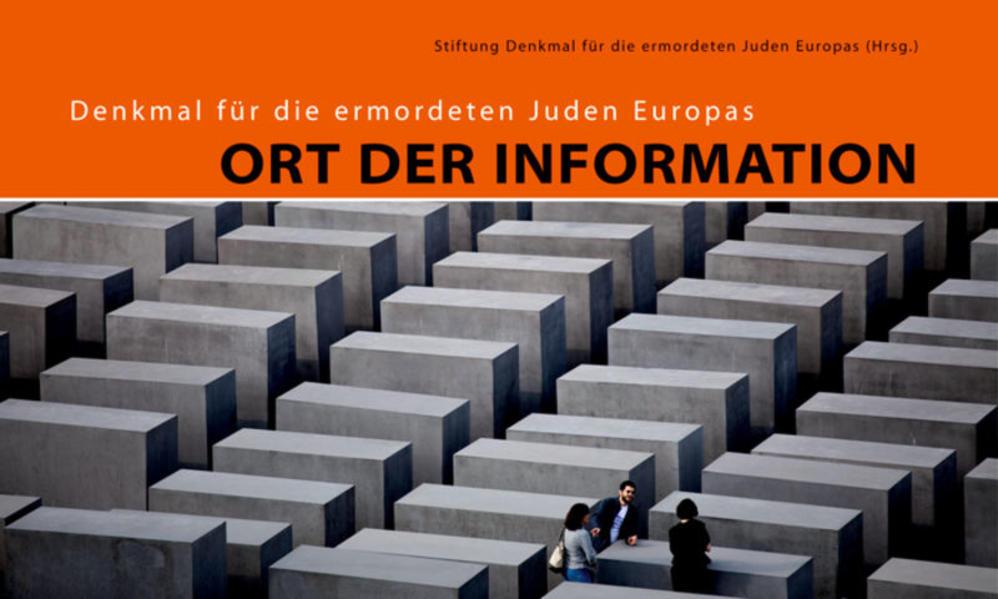 Denkmal für die ermordeten Juden Europas: Ort der Information - Coverbild