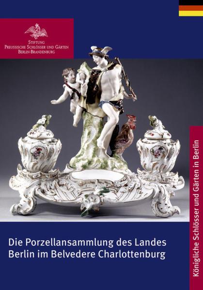 Die Porzellansammlung des Landes Berlin im Belvedere Charlottenburg - Coverbild