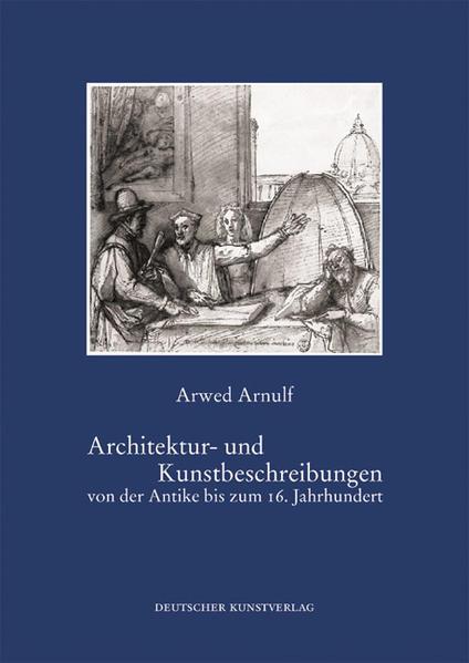 Architektur- und Kunstbeschreibungen von der Antike bis zum  16. Jahrhundert - Coverbild