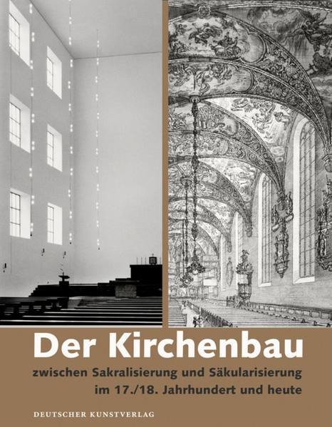 Der Kirchenbau zwischen Sakralisierung und Säkularisierung iim 17./18. Jahrhundert und heute - Coverbild