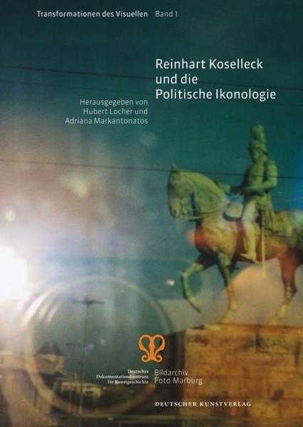 Reinhart Koselleck und die Politische Ikonologie - Coverbild