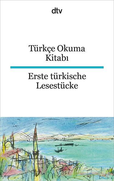 Türkçe Okuma Kitabi Erste türkische Lesestücke von dtv Verlagsgesellschaft PDF Download