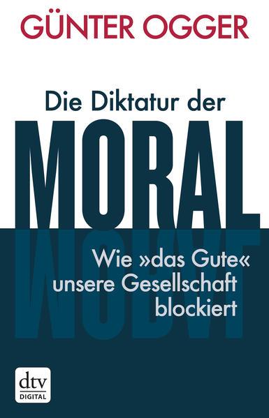 Die Diktatur der Moral - Coverbild