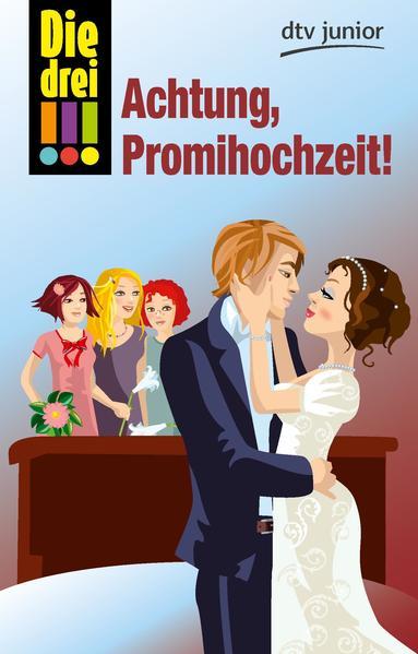 Download Die drei !!! Achtung, Promihochzeit! PDF Kostenlos