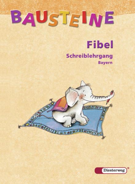 BAUSTEINE Fibel / BAUSTEINE Fibel Bayern - Ausgabe 2006 - Coverbild