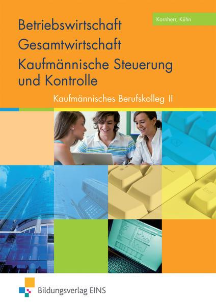 Das Paket für das Kaufmännische Berufskolleg I und II / Betriebswirtschaft / Gesamtwirtschaft und Kaufmännische Steuerung und Kontrolle - Coverbild