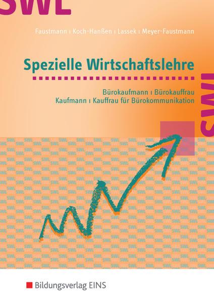 Allgemeine Wirtschaftslehre / Spezielle Wirtschaftslehre  / Rechnungswesen / Spezielle Wirtschaftslehre für Bürokaufleute und Kaufleute für Bürokommunikation - Coverbild