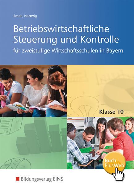 Betriebswirtschaftliche Steuerung und Kontrolle / Betriebswirtschaftliche Steuerung und Kontrolle für die zweistufige Wirtschaftsschule in Bayern - Coverbild