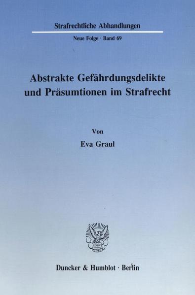Abstrakte Gefährdungsdelikte und Präsumtionen im Strafrecht. - Coverbild