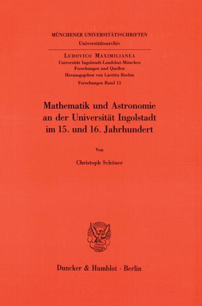 Mathematik und Astronomie an der Universität Ingolstadt im 15. und 16. Jahrhundert. - Coverbild