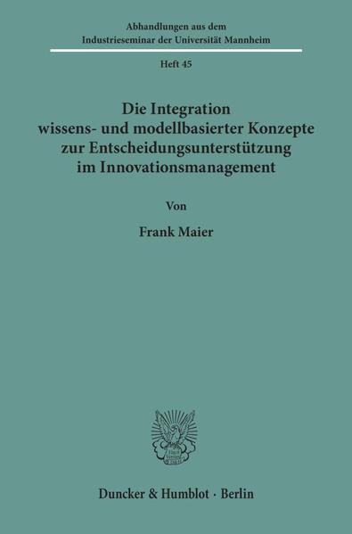 Die Integration wissens- und modellbasierter Konzepte zur Entscheidungsunterstützung im Innovationsmanagement. - Coverbild