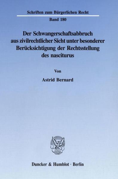 Der Schwangerschaftsabbruch aus zivilrechtlicher Sicht unter besonderer Berücksichtigung der Rechtsstellung des nasciturus. - Coverbild
