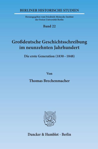 Großdeutsche Geschichtsschreibung im neunzehnten Jahrhundert. - Coverbild