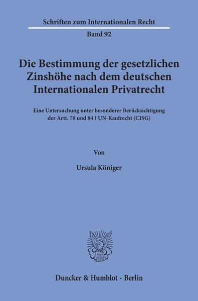 Die Bestimmung der gesetzlichen Zinshöhe nach dem deutschen Internationalen Privatrecht. - Coverbild