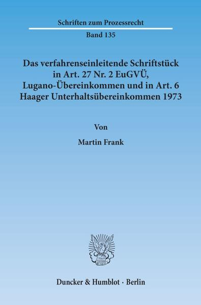 Das verfahrenseinleitende Schriftstück in Art. 27 Nr. 2 EuGVÜ, Lugano-Übereinkommen und in Art. 6 Haager Unterhaltsübereinkommen 1973. - Coverbild