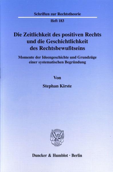 Die Zeitlichkeit des positiven Rechts und die Geschichtlichkeit des Rechtsbewußtseins. - Coverbild