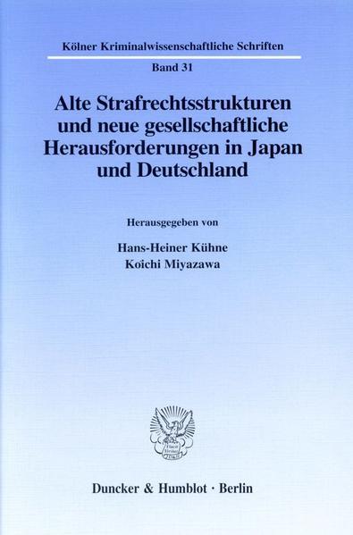 Alte Strafrechtsstrukturen und neue gesellschaftliche Herausforderungen in Japan und Deutschland. - Coverbild