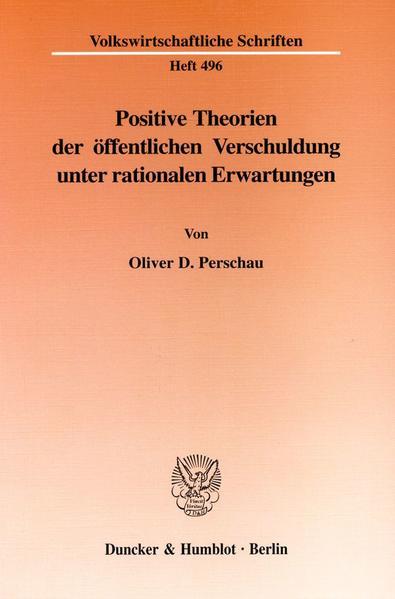 Positive Theorien der öffentlichen Verschuldung unter rationalen Erwartungen. - Coverbild