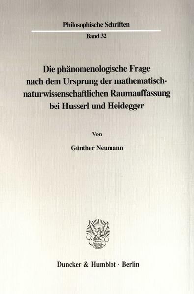 Die phänomenologische Frage nach dem Ursprung der mathematisch-naturwissenschaftlichen Raumauffassung bei Husserl und Heidegger. - Coverbild