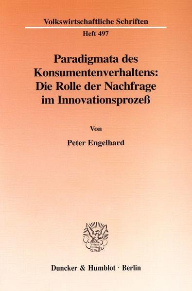 Paradigmata des Konsumentenverhaltens: Die Rolle der Nachfrage im Innovationsprozeß. - Coverbild
