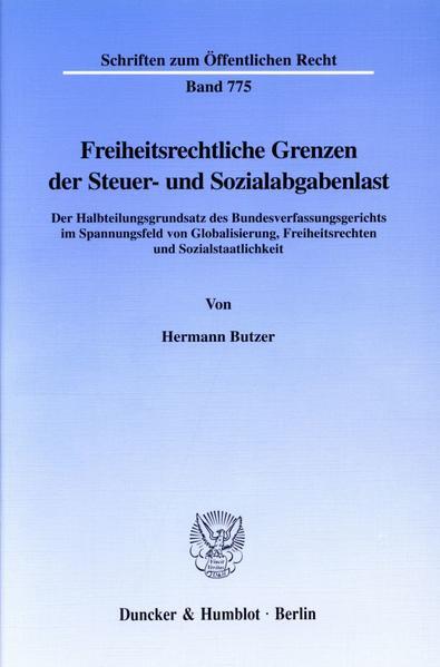 Freiheitsrechtliche Grenzen der Steuer- und Sozialabgabenlast. - Coverbild
