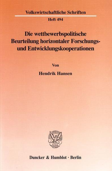 Die wettbewerbspolitische Beurteilung horizontaler Forschungs- und Entwicklungskooperationen. - Coverbild
