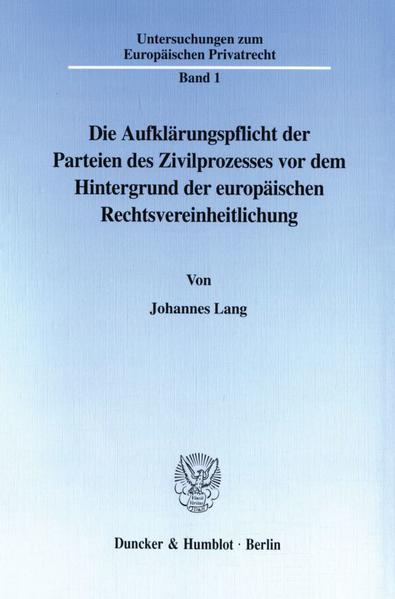 Die Aufklärungspflicht der Parteien des Zivilprozesses vor dem Hintergrund der europäischen Rechtsvereinheitlichung. - Coverbild