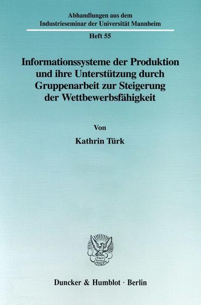 Informationssysteme der Produktion und ihre Unterstützung durch Gruppenarbeit zur Steigerung der Wettbewerbsfähgikeit. - Coverbild